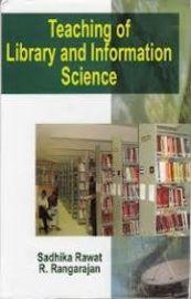 Teaching of Library and Information Science - Sadhika Rawat & R. Rangarajan