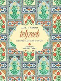TEHZEEB : CULINARY TRADITIONS OF AWADH