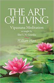 The Art of Living:: Vipassana Meditation