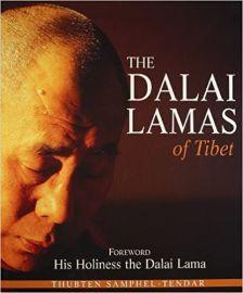 THE DALAI LAMAS OF TIBET - THUBTEN SAMPHEL