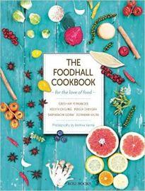 THE FOODHALL COOKBOOK - GRESHAM FERNANDES, KELVIN CHEUNG, POOJA DHINGRA