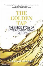 THE GOLDEN TAP : THE INSIDE STORY OF HYPER FUNDED - KASHYAP DEORAH