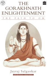 The Gorakhnath Enlighttenment The path to Om