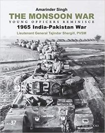 THE MONSOON WAR : YOUNG OFFICERS REMINISCE 1965 INDIA - AMARINDER SINGH