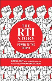 The Rti Story: Power To The People - Aruna Roy,  MKSS Collective