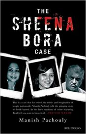 The Sheena Bora Case - MANISH PACHOULY