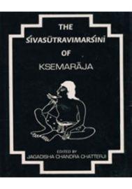 The Sivasutravimarsini of Ksemaraja