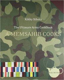 THE ULTIMATE ARMY COOKBOOK: A MEMSAHIB COOKS - KIKKY SIHOTA