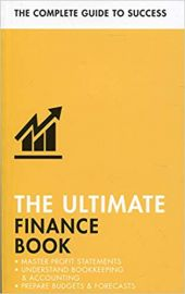 The Ultimate Finance Book: Master Profit Statements, Understand Bookkeeping & Accounting, Prepare Budgets & Forecasts (Teach Yourself)