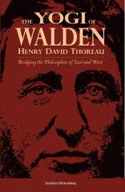 The Yogi of Walden: Henry David Thoreau