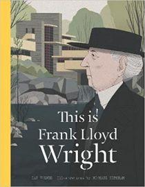 This is Frank Lloyd Wright (This Is...artists-bios) - IAN VOLNER & MICHAEL KIRKHAM