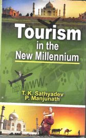 Tourism in the New Millennium - T. K. Sathyadev & P. Manjunath
