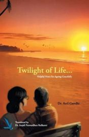 Twilight of Life - Helpful hints for ageing Gracefully