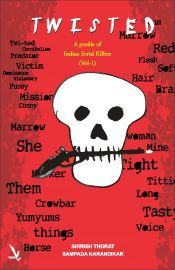 Twisted - A profile of Indian Serial Killers