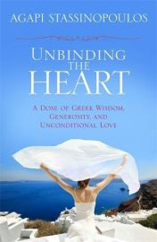 UNBINDING THE HEART : A Dose of Greek Wisdom. Generosity. And Unconditional Love.
