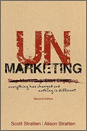 UNMARKETING by SCOTT STRATTEN & ALISON STRATTEN everything has changed and nothing is different