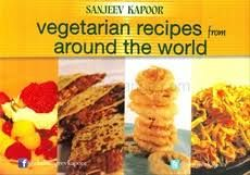 Sanjeev Kapoor's VEGETARIAN RECIPES FROM AROUND THE WORLD