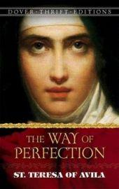 THE WAY OF PERFECTION : ST. TERESA OF AVILA