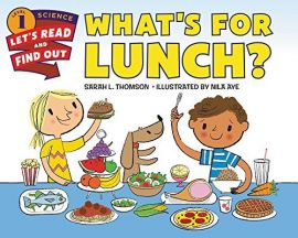 Let's Read and Find Out Science Series - Level 1: WHAT'S FOR LUNCH?