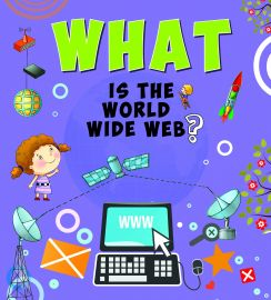 What Series : WHAT IS THE WORLD WIDE WEB ?