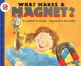 LET'S- READ- AND- FIND-OUT-SCIENCE : STAGE 2 : WHAT MAKES A MAGNET?
