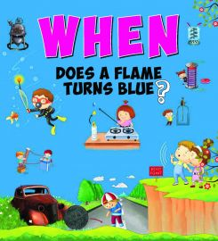 When Series : WHEN DOES A FLAME TURN BLUE ?