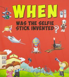 When Series : WHEN WAS THE SELFIE STICK INVENTED ?