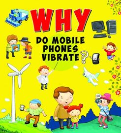 Why Series : WHY DO MOBILE PHONES VIBRATE?