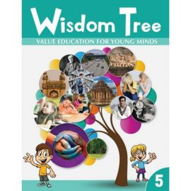 WISDOM TREE 5- VALUE EDUCATION FOR YOUNG MINDS