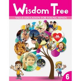 WISDOM TREE  6- VALUE EDUCATION FOR YOUNG MINDS