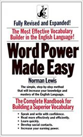 THE WORD POWER MADE EASY by NORMAN LEWIS The most effective vocabulary builder in the English Language! The Complete Handbook for Building A Superior Vocabulary Fully Revised and expanded