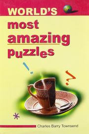 WORLD'S MOST AMAZING PUZZLES