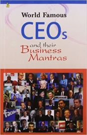 WORLD FAMOUS CEO'S AND THEIR BUSINESS MAITROS/ MANTRAS