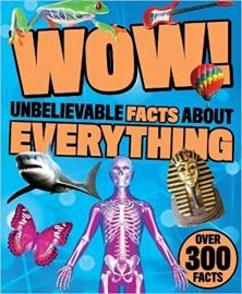 WOW! UNBELIEVABLE FACTS ABOUT EVERYTHING over 300 facts