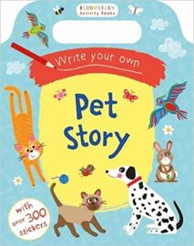 Bloomsbury Activity Books WRITE YOUR OWN PET STORY With Over 300 Stickers