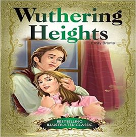 WUTHERING HEIGHTS - Bestselling Illustrated Classic