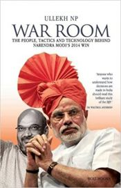 War Room: The People, Tactics and  Technology behind Narendra Modi's  2014 Win - NP ULLEKH