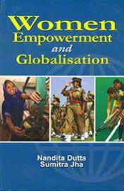 Women Empowerment and Globalisation - Nandita Dutta & Sumitra Jha