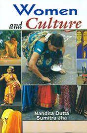 Women and Culture - Nandita Dutta & Sumitra Jha