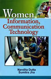 Women and Information, Communication Technology - Nandita Dutta & Sumitra Jha