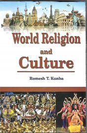 World Religion and Culture - Romesh T. Kunba