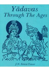 Yadavas through the Ages