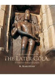 A Socio-cultural History of The Later Colas (As Gleaned through Epigraphy)
