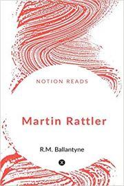 Martin Rattler (10 Copies)