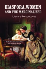 Diaspora,Women and the Marginalized :Literary Perspectives