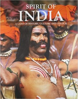 SPIRIT OF INDIA a land of history, culture and colour