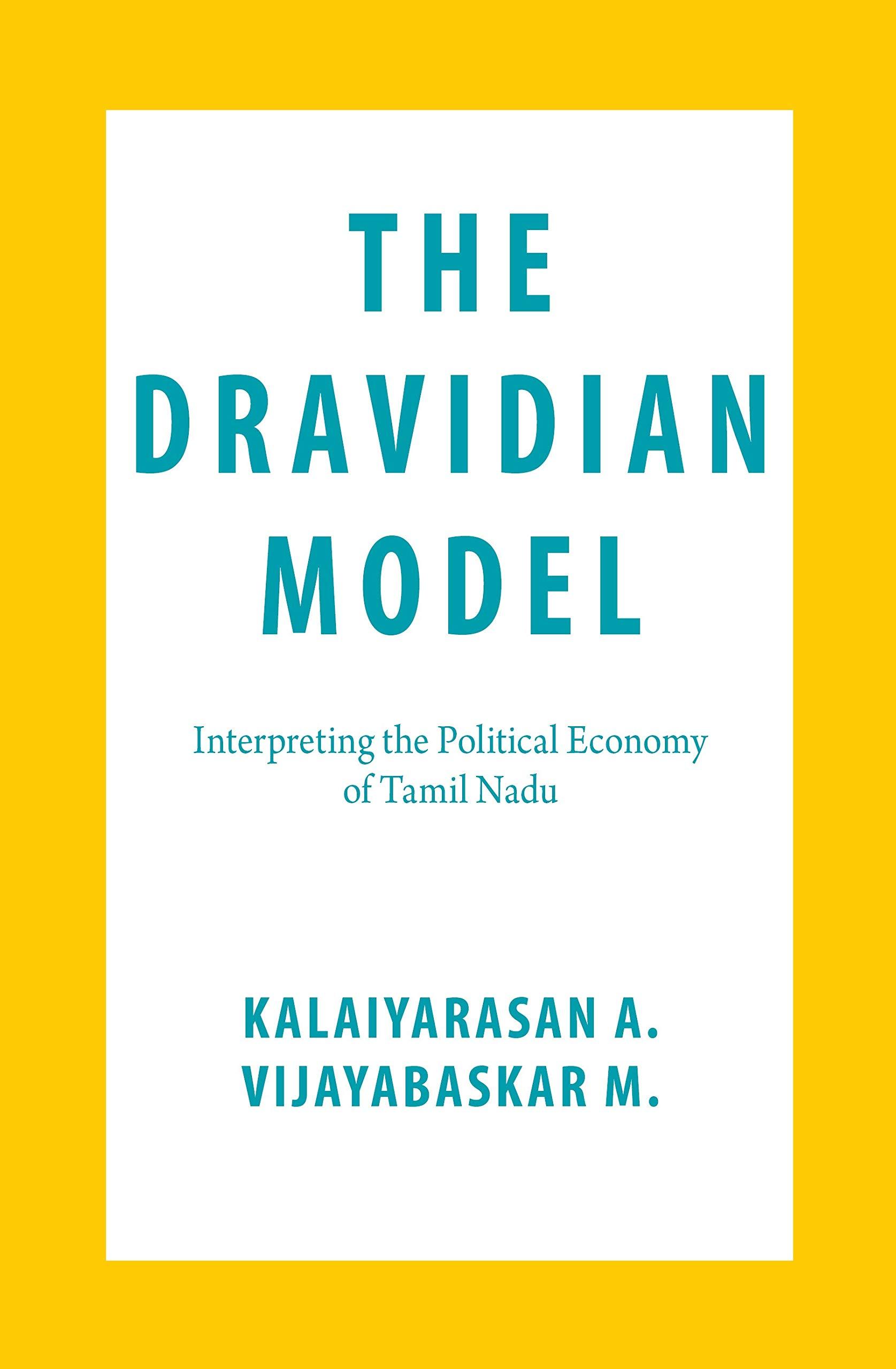The Dravidian Model - Interpreting the Political Economy of Tamil Nadu